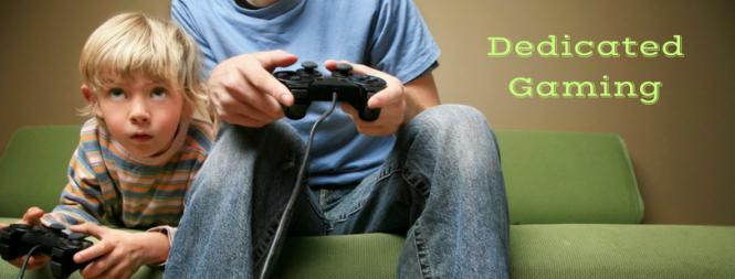 dedicated gaming