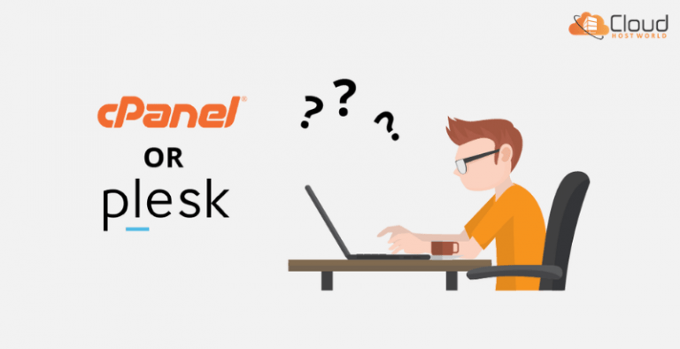 CPanel Vs. Plesk : Know The 8 Core Differences