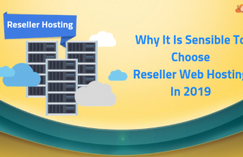 Why-It-Is-Sensible-To-Choose-Reseller-Web-Hosting-In-2019