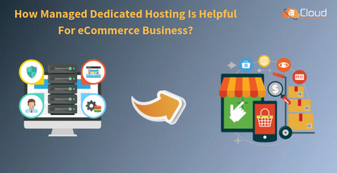 How-Managed-Dedicated-Hosting-is-helpful-for-eCommerce-Business-1