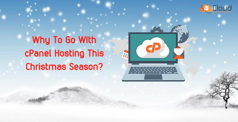Why To Choose cPanel Hosting This Christmas Season_