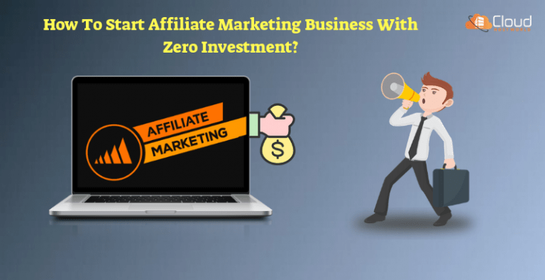 How To Start Affiliate Marketing Business With Zero Investment In 2020