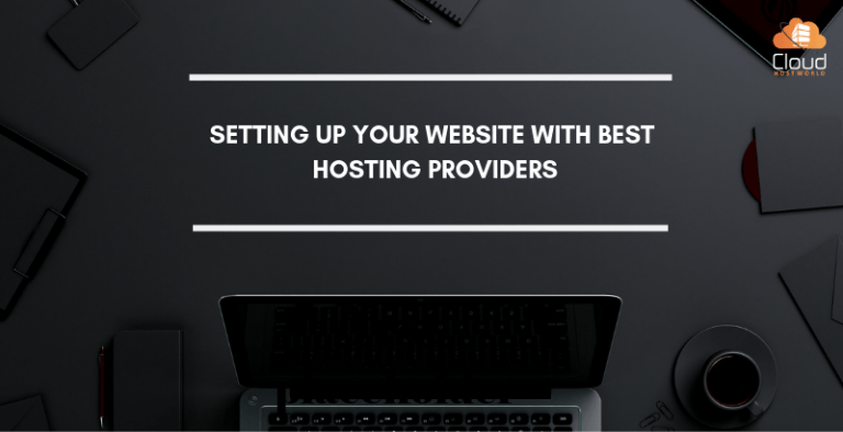 Setting Up Your Website With Best Hosting Providers