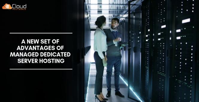 A New Set of Advantages of Managed Dedicated Server Hosting (1)