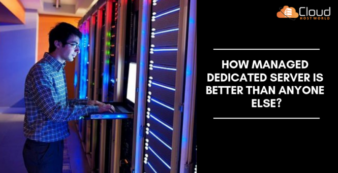How Managed Dedicated Server Is Better Than Anyone Else?