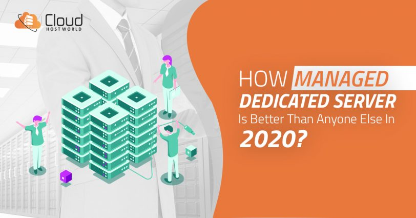 How managed dedicated server is better than anyone else in 2020