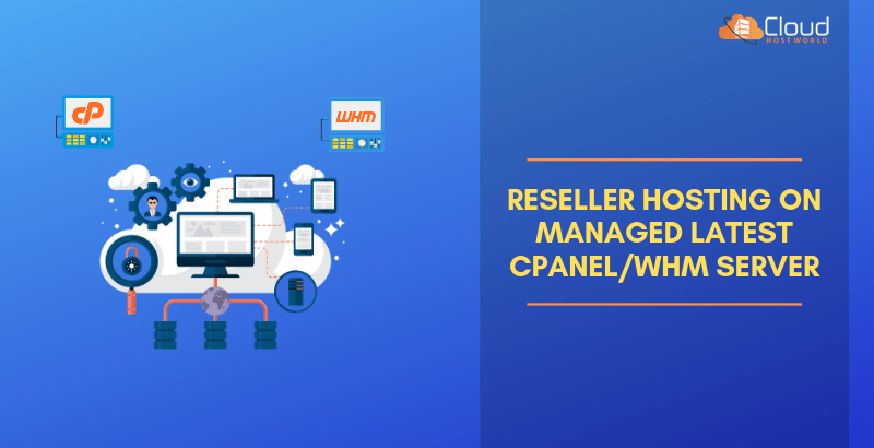 Reseller Hosting on Managed latest cPanel/WHM Server