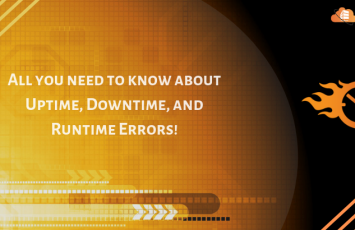 All you need to know about Uptime, Downtime, and Runtime Errors!