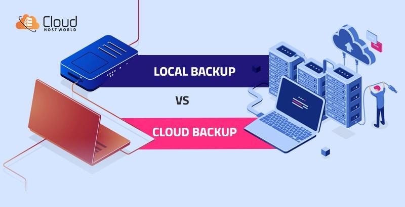 Cloud Backup Vs Local Backup