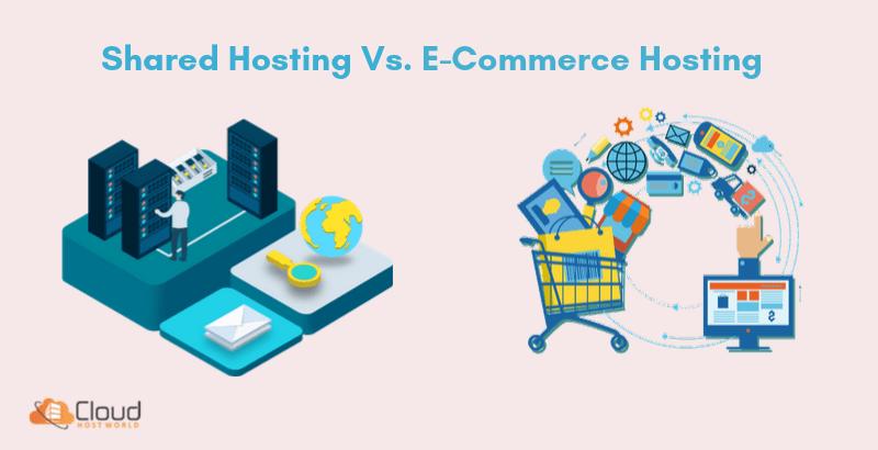 E-Commerce Hosting vs Shared Hosting