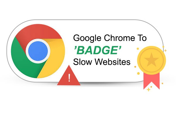 Google Chrome To [Badge] Slow Websites from 2020