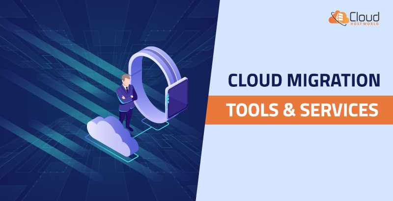 Cloud Migration Tools and Services