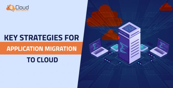 Key Strategies for Application migration to cloud
