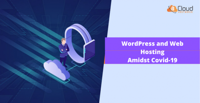 WordPress and Web Hosting Amidst Covid-19