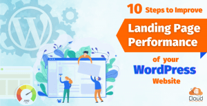 10 Steps to Improve Landing Page Performance of your WordPress Website