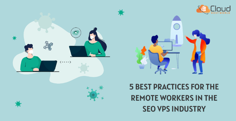 5 Best Practices For The Remote Workers In The SEO VPS Industry