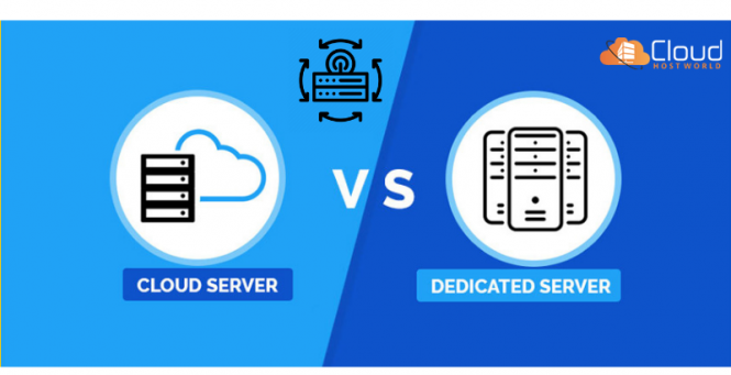 Cloud Vs Dedicated Server-which is better(CloudHostWorld)