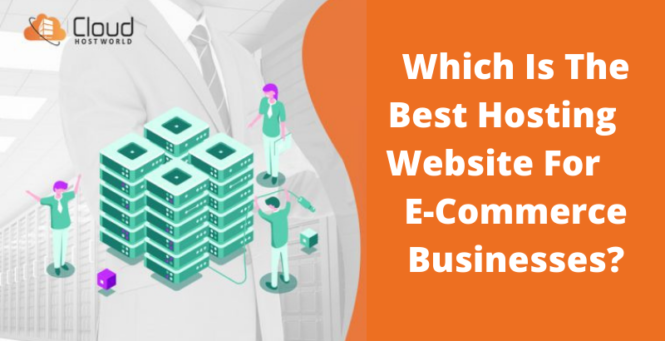 Which is the Best Hosting Website for e-Commerce Businesses?