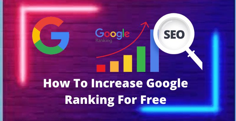 How To Increase Google Ranking For Free